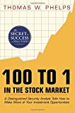 100 to 1 in the Stock Market: A Distinguished Security Analyst Tells How to Make More of Your Investment Opportunities