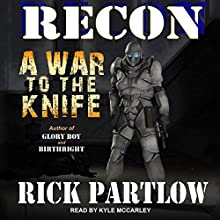 Recon: A War to the Knife Audiobook by Rick Partlow Narrated by Kyle McCarley