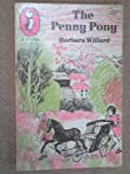 The Penny Pony (Young Puffin Books) (0140303073) by Willard, Barbara