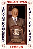Nolan Ryan : Texas Rangers Hall of Fame Legend