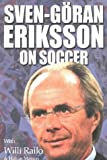 Sven-Goran Eriksson Sven-Goran Eriksson on Soccer: The Inner Game - Improving Performance