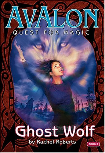 Image for Ghost Wolf (Avalon: Quest for Magic)