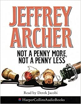 jeffrey archer not a penny Books & plays fiction not a penny more, not a penny less first published in hardback in 1976  books by jeffrey archer: related links read excerpt buy this book.