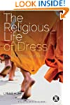 The Religious Life of Dress: Global F...