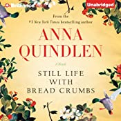 Still Life with Bread Crumbs: A Novel | [Anna Quindlen]