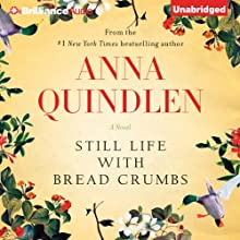 Still Life with Bread Crumbs: A Novel (       UNABRIDGED) by Anna Quindlen Narrated by Carrington MacDuffie