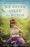 img - for We Never Asked for Wings: A Novel book / textbook / text book