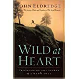 Wild At Heartby John Eldredge