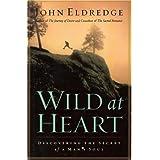 Wild At Heartby John Eldredge