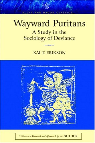 Wayward Puritans: A Study in the Sociology of Deviance,...