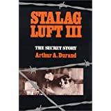 Stalag Luft III: The Secret Story ~ Arthur A. Durand