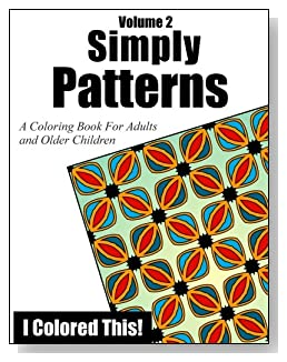 Simply Patterns Coloring Book Volume 2 - Artistic ability not required! Just enjoy coloring these individual or interwoven patterns.