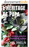 L'HÉRITAGE DE PAPA: comédie policière mortellement joyeuse
