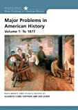 Major Problems in American History: Volume 1: To 1877 (Major Problems in American History (Wadsworth)) (0618678328) by Cobbs-Hoffman, Elizabeth