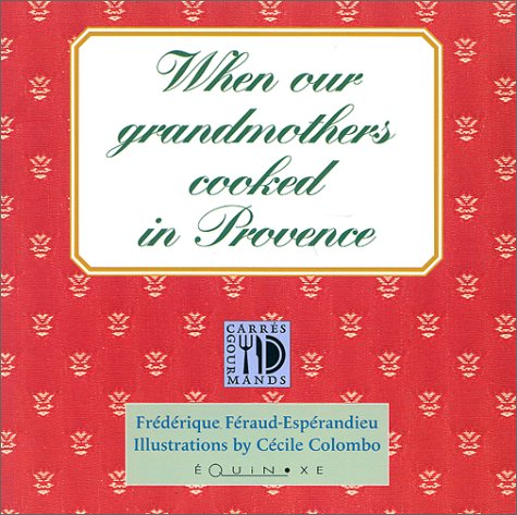 When our Grandmothers Cooked in Provence PDF