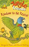 Jungle Friends: Rainbow to the Rescue Bk. 1 (My First Read Alones) (0340779349) by Ryan, Margaret