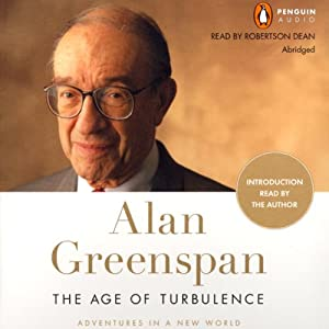 The Age of Turbulence: Adventures in a New World | [Alan Greenspan]
