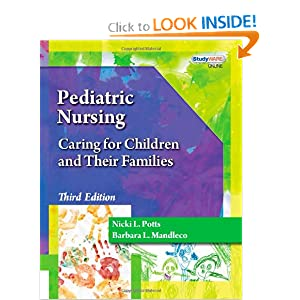 Pediatric Nursing: Caring for Children and Their Families Nicki L. Potts and Barbara L Mandleco