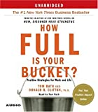 How Full Is Your Bucket?: Positive Strategies for Work and Life (0743544269) by Clifton, Donald O.