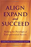 Align Expand and Succeed: Shifting the paradigm of entrepreneurial success