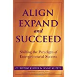 Align Expand and Succeed: Shifting the paradigm of entrepreneurial success ~ Lynne Klippel