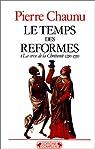 Temps des réformes, tome 1 par Chaunu