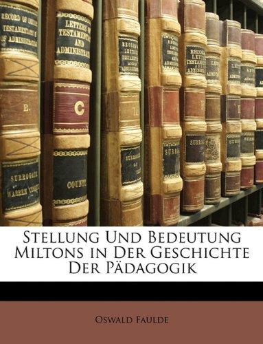 Stellung Und Bedeutung Miltons in Der Geschichte Der Pädagogik (German Edition)