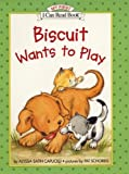 Biscuit Wants to Play (My First I Can Read) (0060280697) by Capucilli, Alyssa Satin