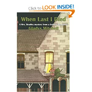 When Last I Died (Rue Morgue Vintage Mysteries) Gladys Mitchell