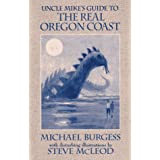 Uncle Mike's Guide to the Real Oregon Coast ~ Michael Burgess
