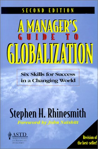 Managers Guide To Globalizatio: Six Skills for Success in a Changing World