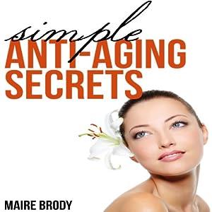 Simple Anti-Aging Secrets Audiobook