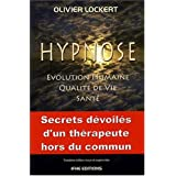 hypnose : �volution humaine, qualit� de vie, sant�: Secrets d�voill�s d'un th�rapeute hors du communby Lockert  O.