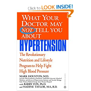 Click to buy Healthy Blood Pressure: What Your Doctor May Not Tell You About(TM): Hypertension: The Revolutionary Nutrition and Lifestyle Program to Help Fight High Blood Pressure from Amazon!
