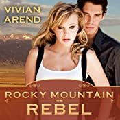 Rocky Mountain Rebel: Six Pack Ranch Series, Book 5 | Vivian Arend