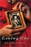 Ana Menendez Loving Che