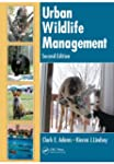 Urban Wildlife Management, Second Edi...