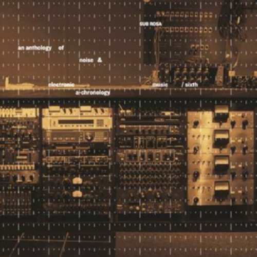 Anthology of Noise & Electronic Music 6