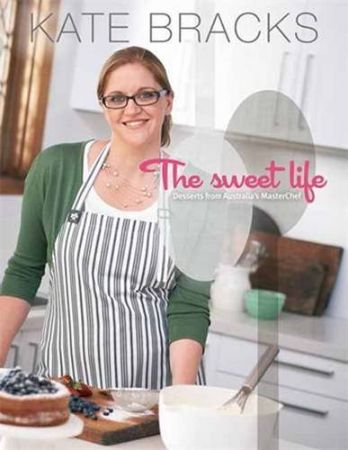 The Sweet Life: Desserts from Australia's MasterChef