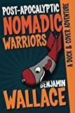 Post-Apocalyptic Nomadic Warriors (A Duck & Cover Adventure)