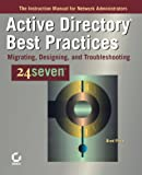img - for Active Directory Best Practices 24seven: Migrating, Designing, and Troubleshooting book / textbook / text book