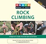 img - for Knack Rock Climbing: A Beginner's Guide: From the Gym to the Rocks (Knack: Make It easy) book / textbook / text book