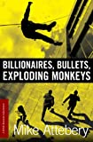 Billionaires, Bullets, Exploding Monkeys (A Brick Ransom Adventure)