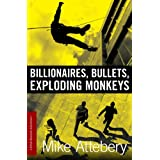 Billionaires, Bullets, Exploding Monkeys (Brick Ransom Book 1) ~ Mike Attebery