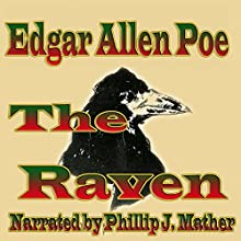 The Raven (       UNABRIDGED) by Edgar Allan Poe Narrated by Phillip J Mather