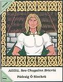 Aililiu, Seo Chugainn Briciu (Irish Edition)