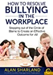 How to Resolve Bullying in the Workpl...