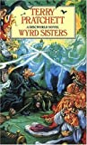 Wyrd Sisters: A Discworld Novel - Sir Terry Pratchett