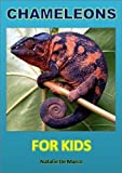 img - for Childrens Readers: Chameleons For Kids - Discover the Wonderful World of These Intriguing and Mysterious Lizards (Kids Read to Me Books) book / textbook / text book