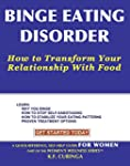 Binge Eating Disorder: How To Transfo...